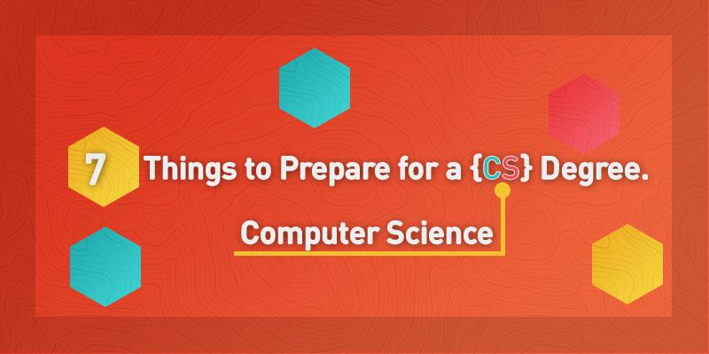 7thingstoprepareforacomputersciencedegree(2)